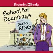 School for Scumbags Audiobook, by Danny King
