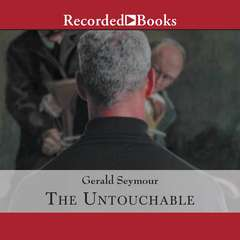 The Untouchable Audiobook, by Gerald Seymour