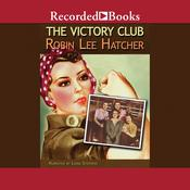 The Victory Club Audiobook, by Robin Lee Hatcher