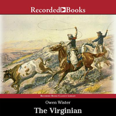The Virginian: A Horseman of the Plains Audiobook, by Owen Wister