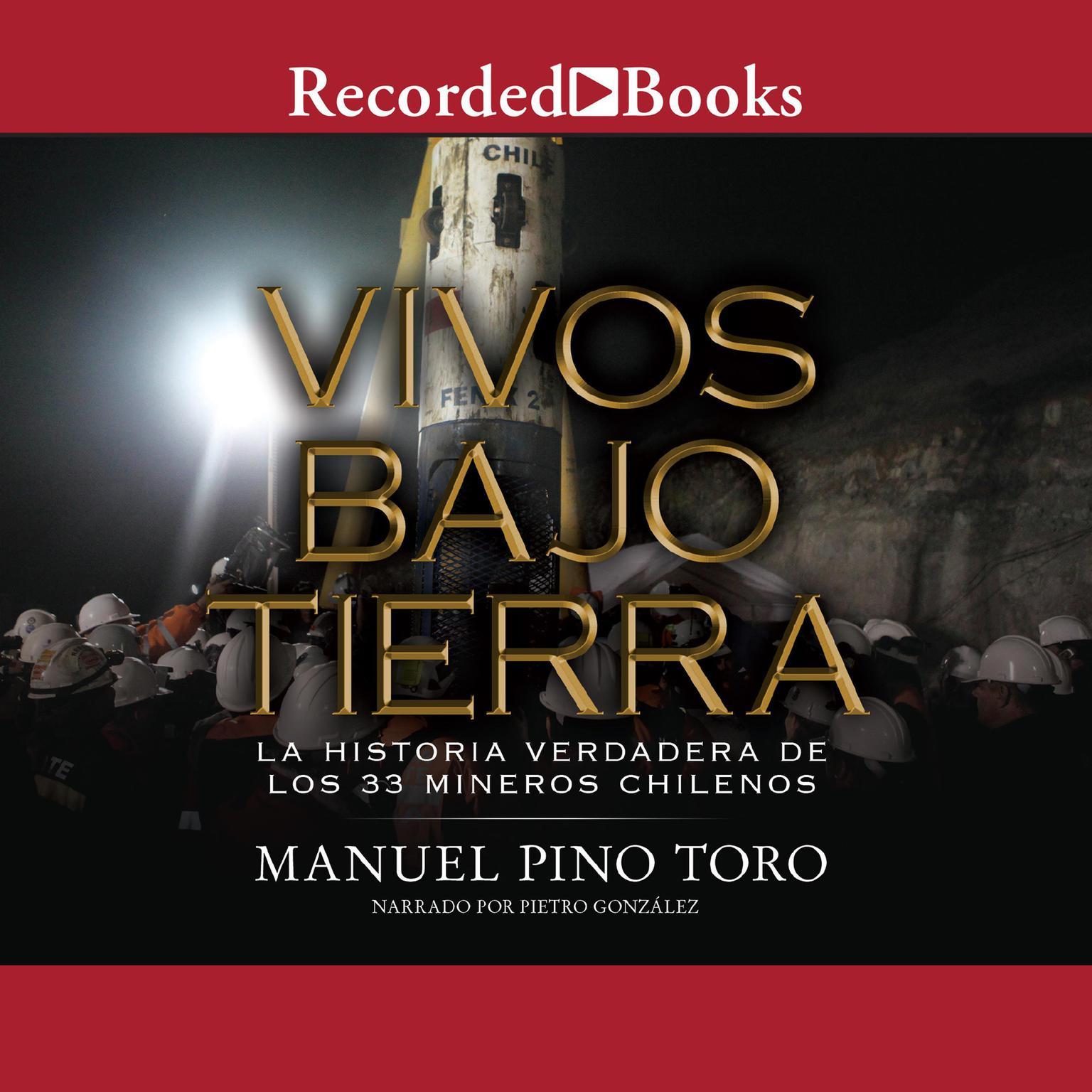 Printable Vivos bajo tierra: La historia verdadera de los 33 mineros chilenos (The True Story of the 33 Chile an Miners) Audiobook Cover Art
