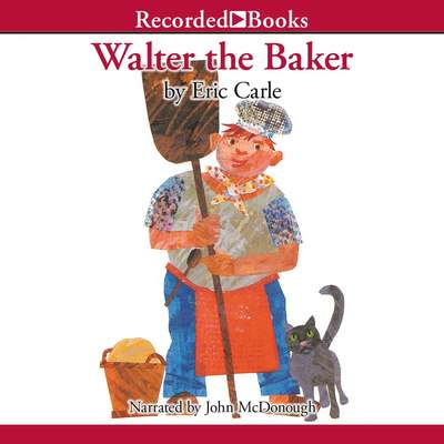 Walter the Baker Audiobook, by Eric Carle
