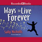 Ways to Live Forever Audiobook, by Sally Nicholls