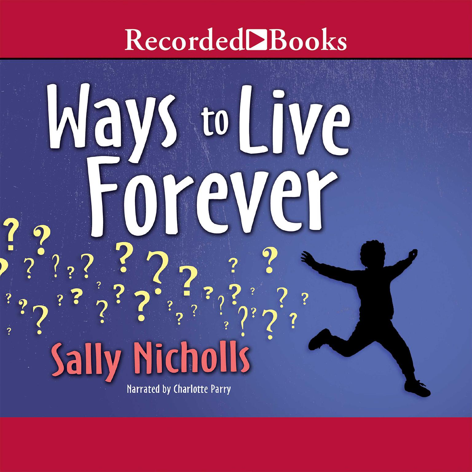 Printable Ways to Live Forever Audiobook Cover Art