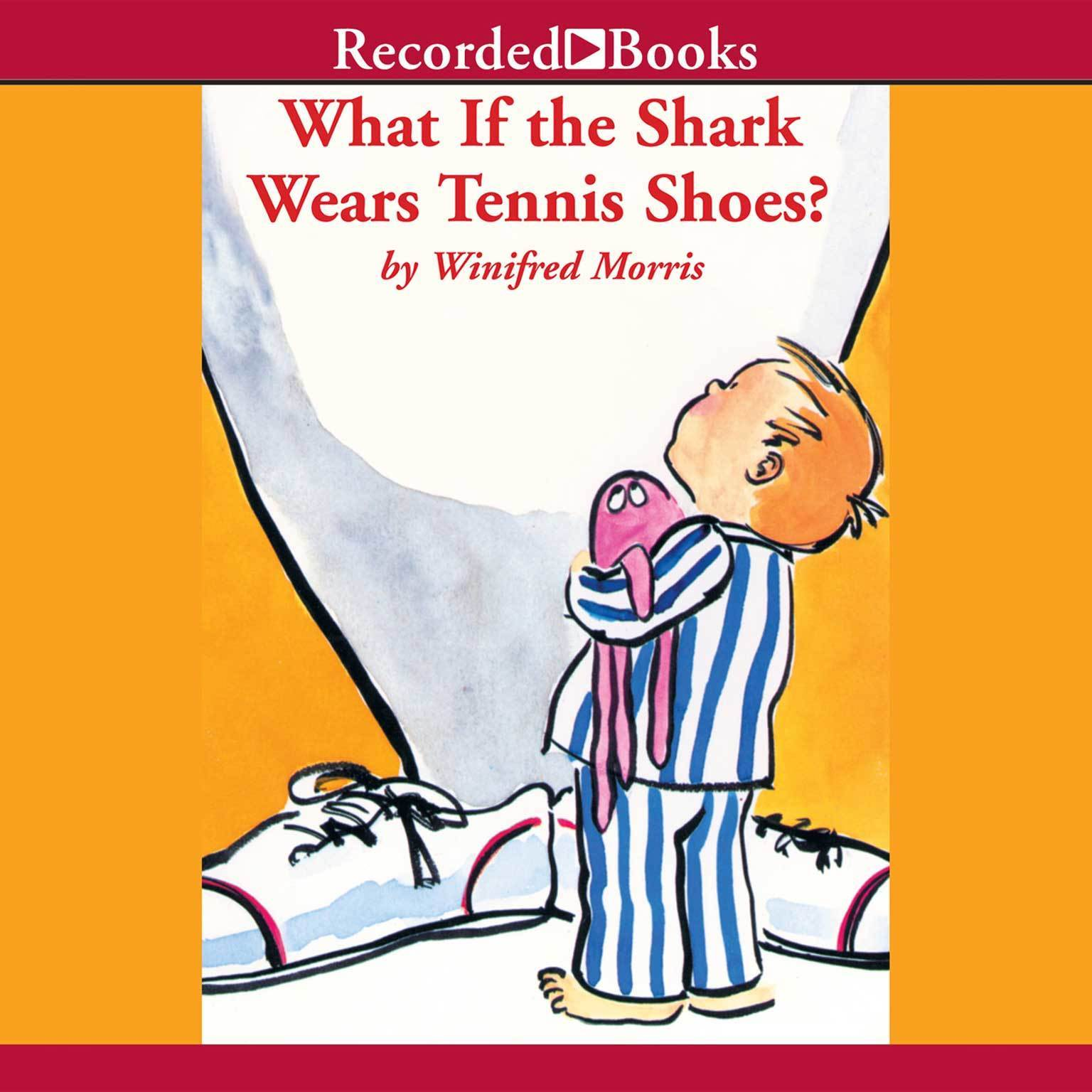 Printable What If the Shark Wears Tennis Shoes? Audiobook Cover Art