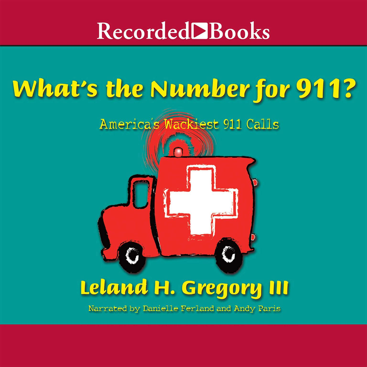 Printable What's the Number for 911?: America's Wackiest 911 Calls Audiobook Cover Art