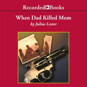When Dad Killed Mom Audiobook, by Julius Lester