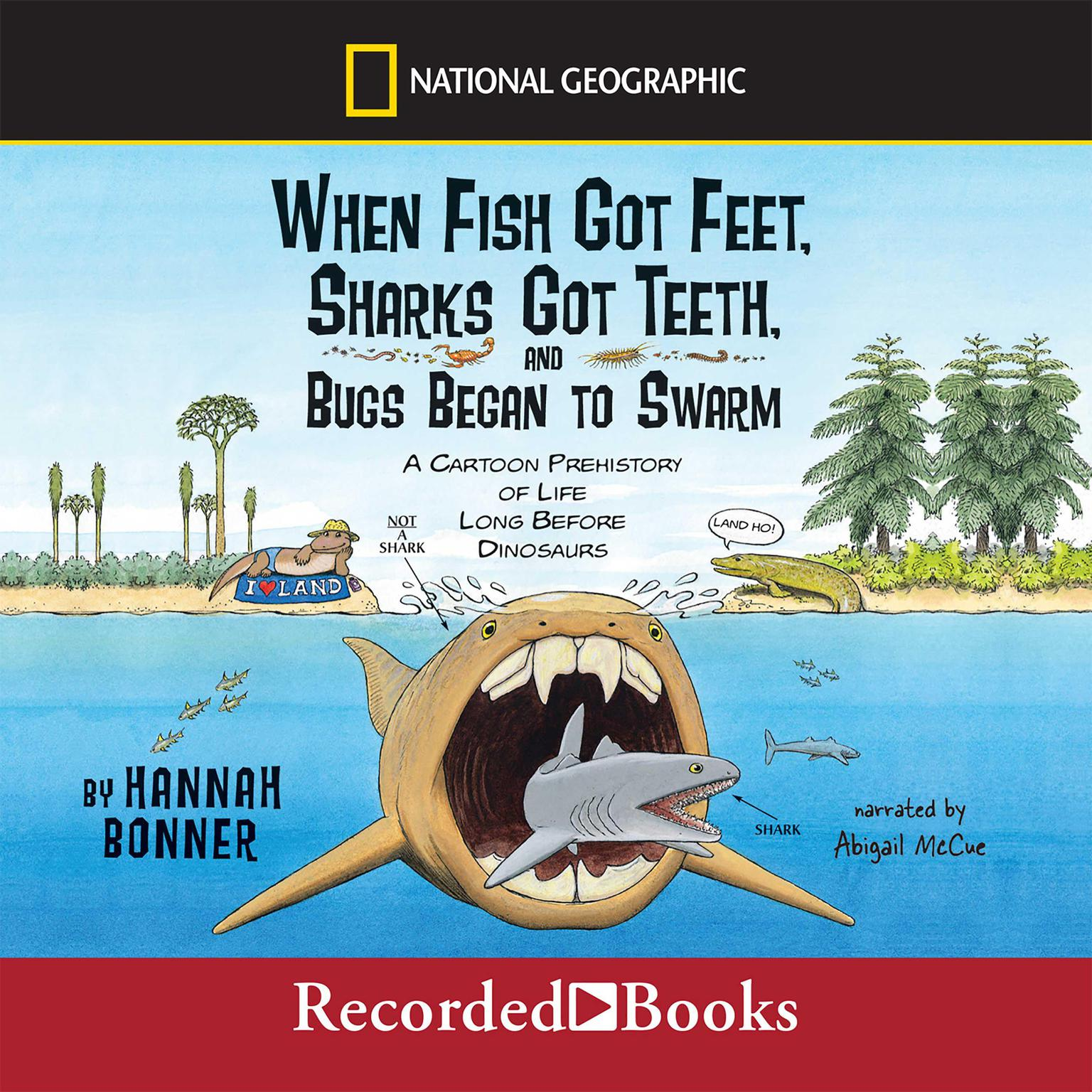 Printable When Fish Got Feet, Sharks Got Teeth, and Bugs Began to Swarm Audiobook Cover Art