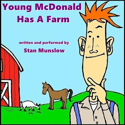 Young McDonald Has A Farm Audiobook, by Stan Munslow