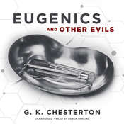 Eugenics and Other Evils Audiobook, by G. K. Chesterton
