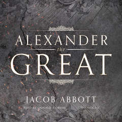 Alexander the Great Audiobook, by Jacob Abbott