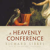 A Heavenly Conference Audiobook, by Richard Sibbes