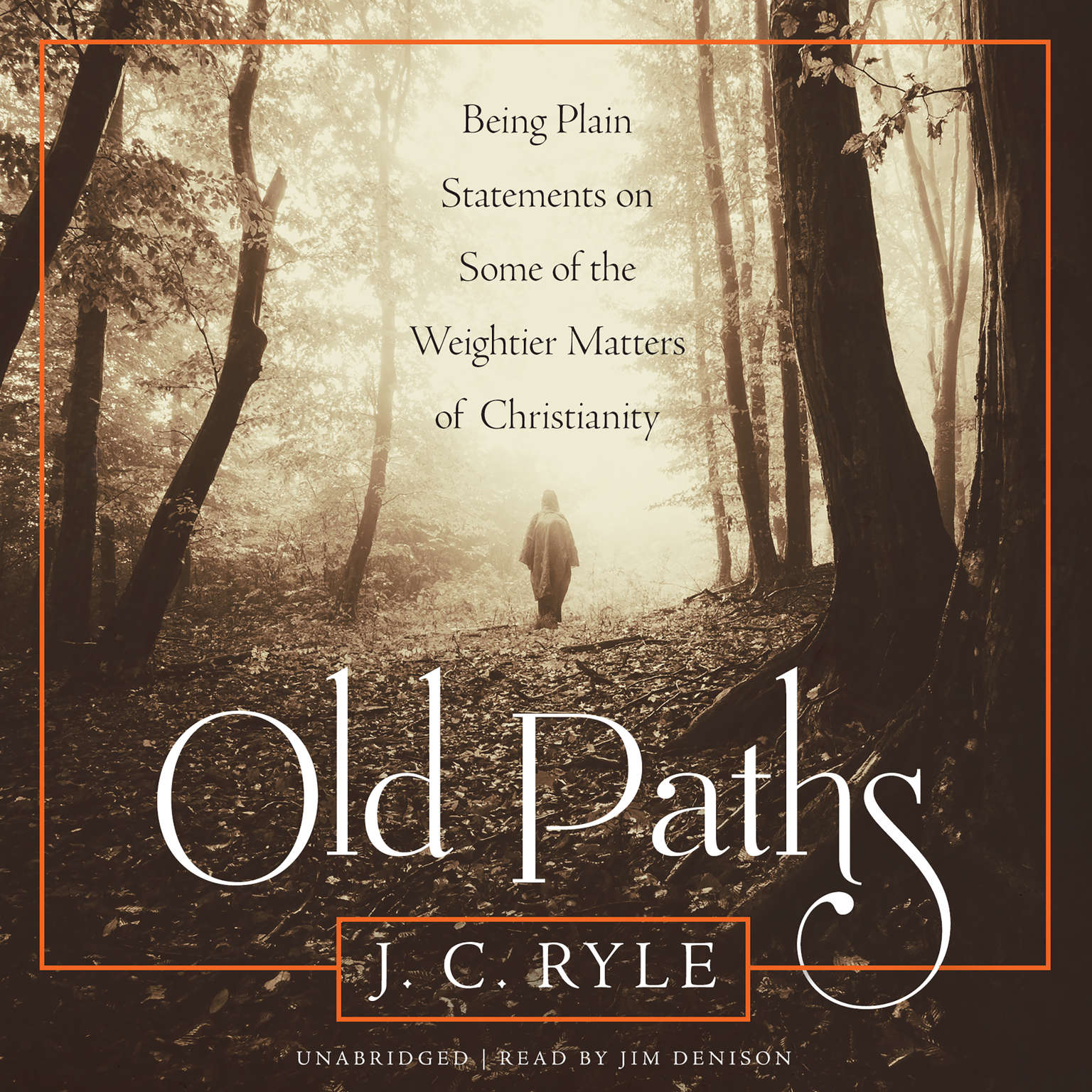 Old Paths: Being Plain Statements on Some of the Weightier Matters of Christianity Audiobook, by J. C. Ryle