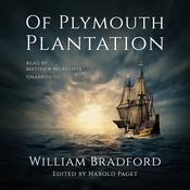 Of Plymouth Plantation: Bradford's History of the Plymouth Settlement 1608-1650 Audiobook, by William Bradford