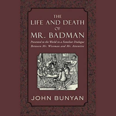 The Life and Death of Mr. Badman  Audiobook, by John Bunyan