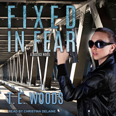 Fixed in Fear Audiobook, by T. E. Woods