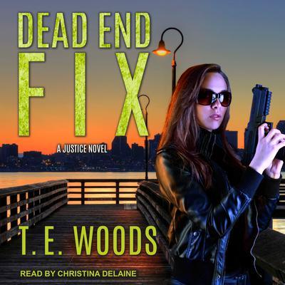 Dead End Fix Audiobook, by T. E. Woods