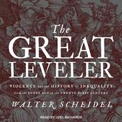 The Great Leveler: Violence and the History of Inequality from the Stone Age to the Twenty-First Century Audiobook, by Walter Scheidel