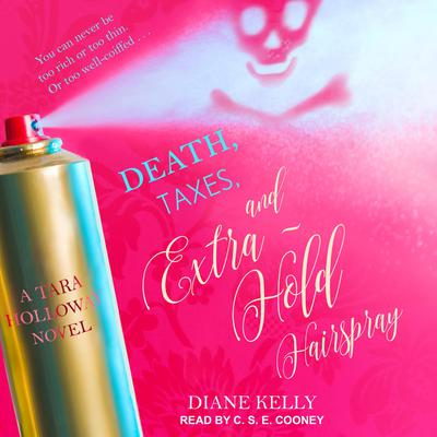 Death, Taxes, and Extra-Hold Hairspray Audiobook, by Diane Kelly