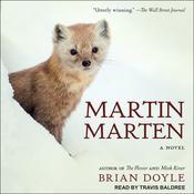 Martin Marten: A Novel Audiobook, by Brian Doyle