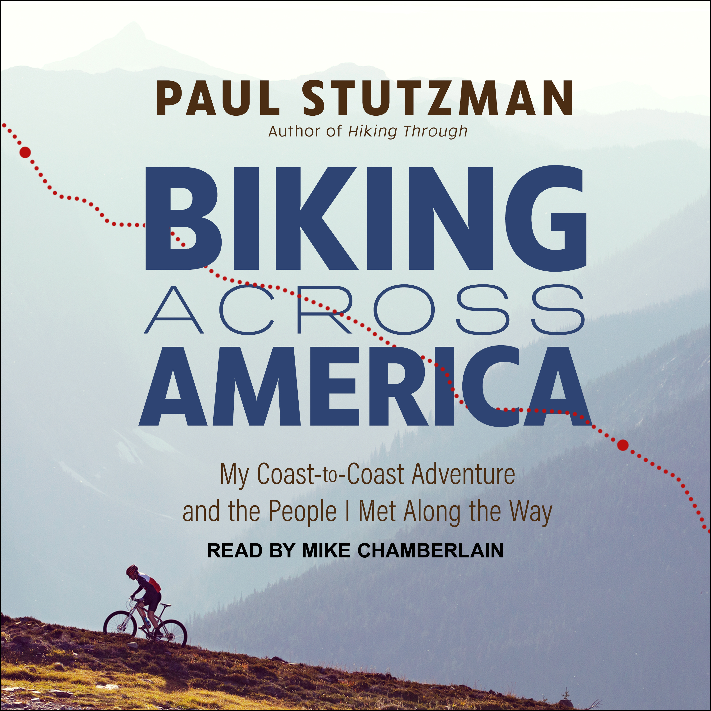 Printable Biking Across America: My Coast-to-Coast Adventure and the People I Met Along the Way Audiobook Cover Art