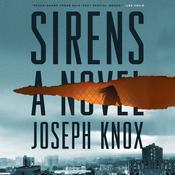 Sirens: A Novel Audiobook, by Joseph Knox