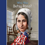 Who Was Betsy Ross? Audiobook, by Raymond E. Feist, James Buckley