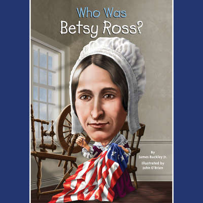 Who Was Betsy Ross? Audiobook, by James Buckley