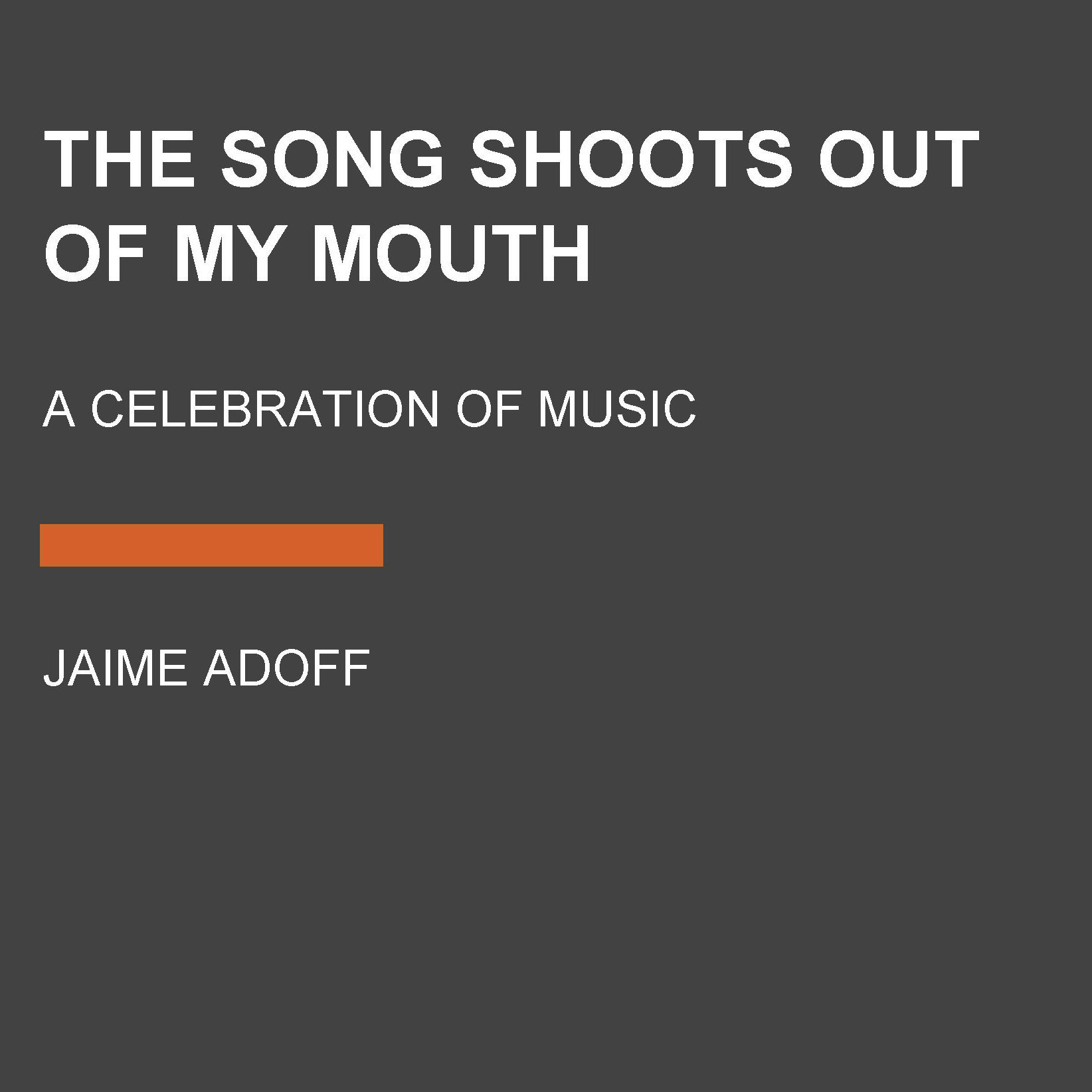 Printable The Song Shoots Out of My Mouth: A Celebration of Music Audiobook Cover Art