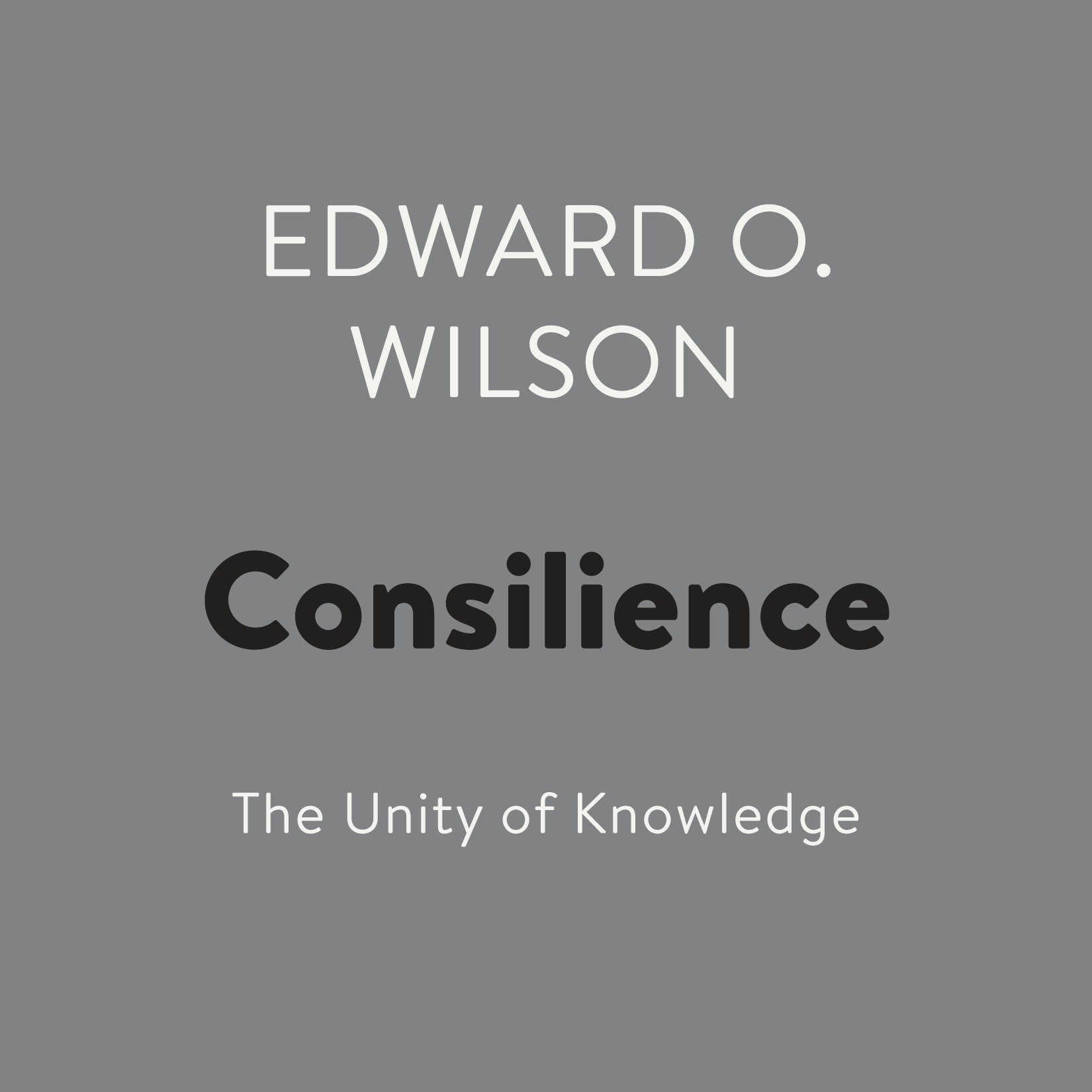 Printable Consilience: The Unity of Knowledge Audiobook Cover Art