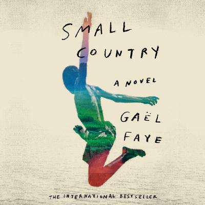 Small Country: A Novel Audiobook, by Gäel Faye