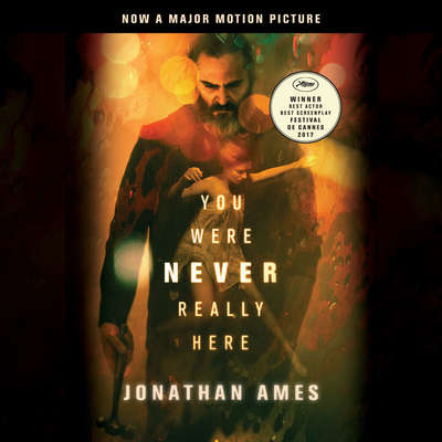 You Were Never Really Here (Movie Tie-In) Audiobook, by Jonathan Ames