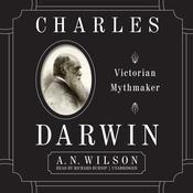 Charles Darwin: Victorian Mythmaker Audiobook, by A. N. Wilson