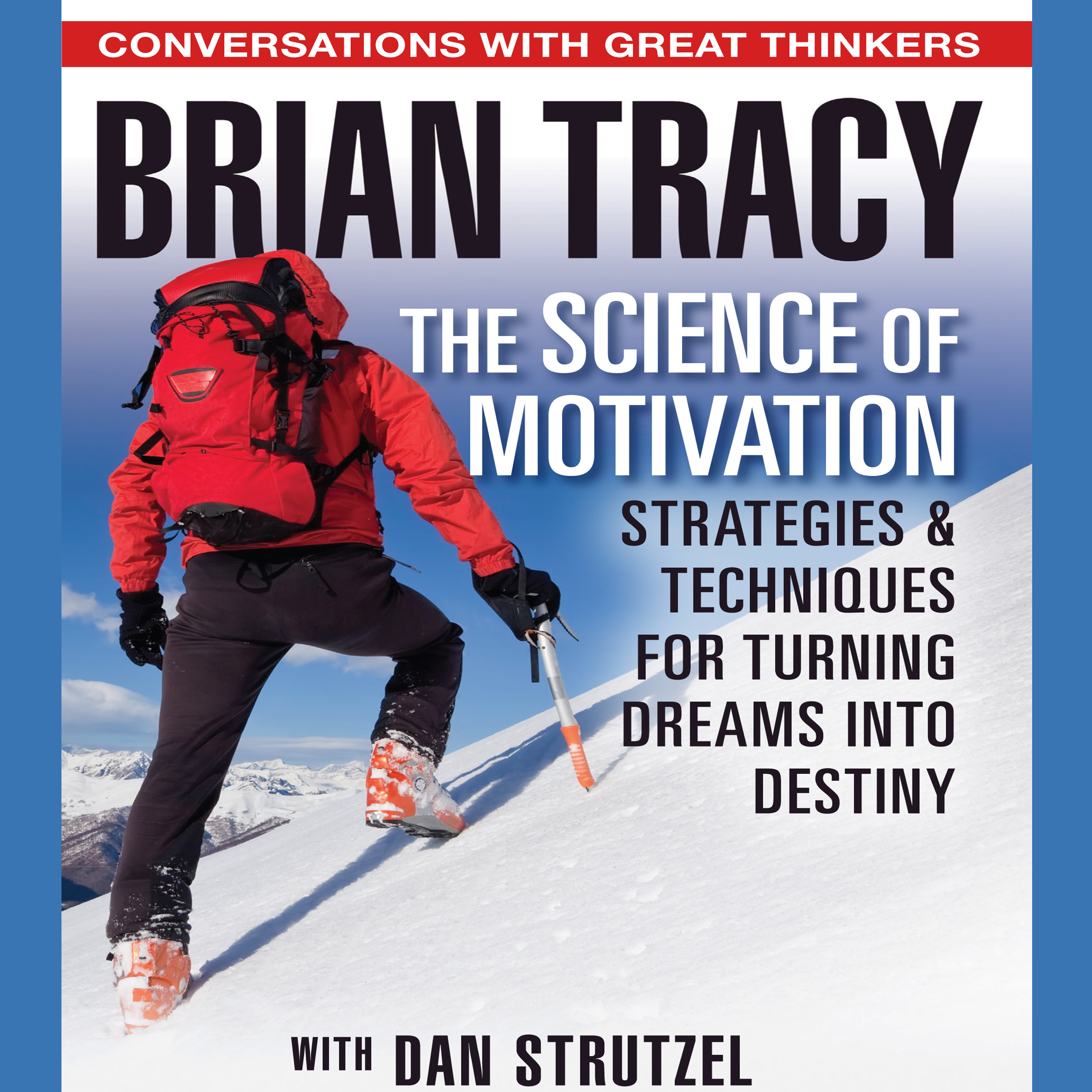 Printable The Science of Motivation: Strategies and Techniques for Turning Dreams Into Destiny Audiobook Cover Art