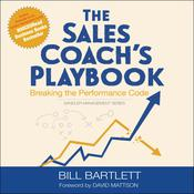 The Sales Coach's Playbook: Breaking the Performance Code Audiobook, by Bill Bartlett