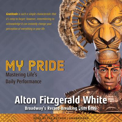 My Pride: Mastering Life's Daily Performance Audiobook, by Alton Fitzgerald White
