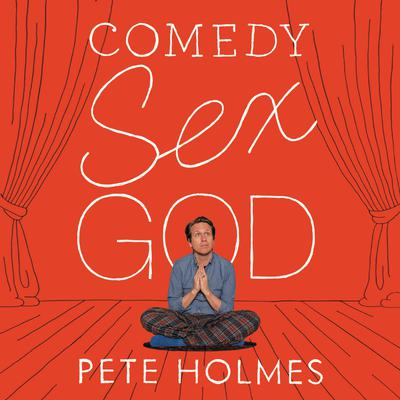 Comedy Sex God Audiobook, by Pete Holmes