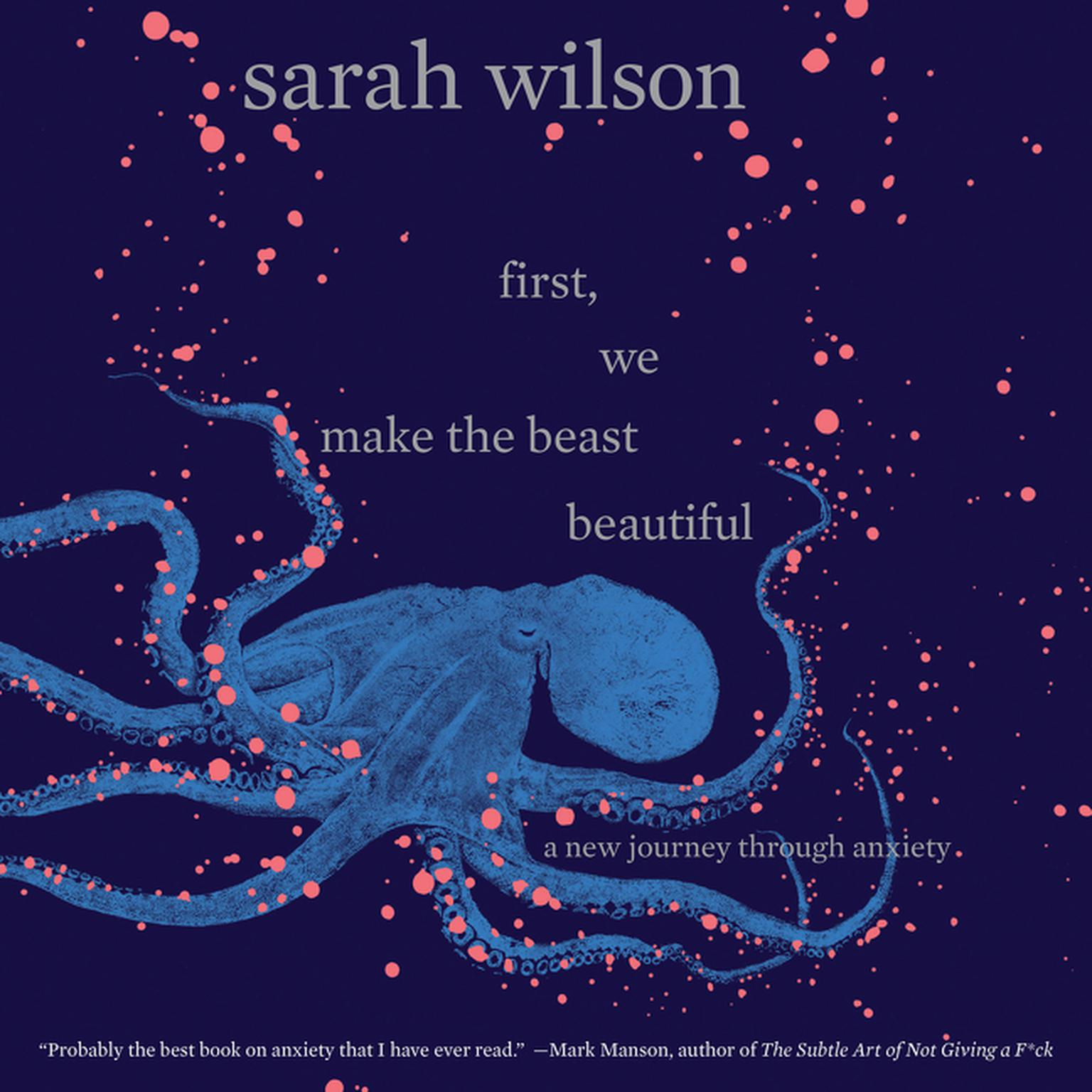 Printable First, We Make the Beast Beautiful: A New Journey Through Anxiety Audiobook Cover Art