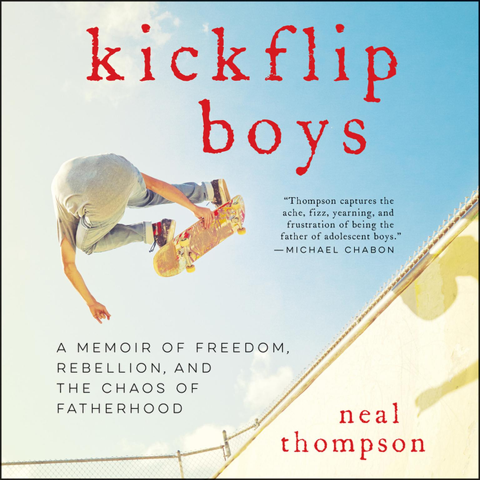 Printable Kickflip Boys: A Memoir of Freedom, Rebellion, and the Chaos of Fatherhood Audiobook Cover Art