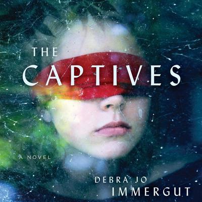 The Captives: A Novel Audiobook, by Debra Jo Immergut