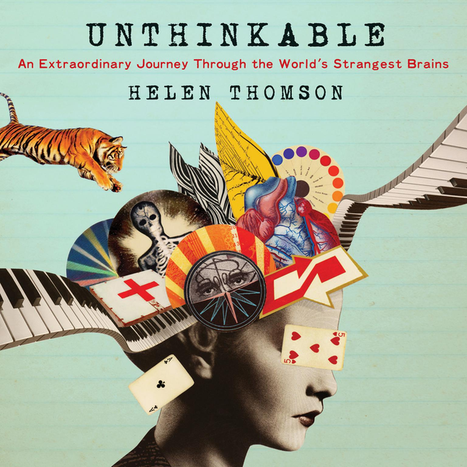 Printable Unthinkable: An Extraordinary Journey Through the World's Strangest Brains Audiobook Cover Art