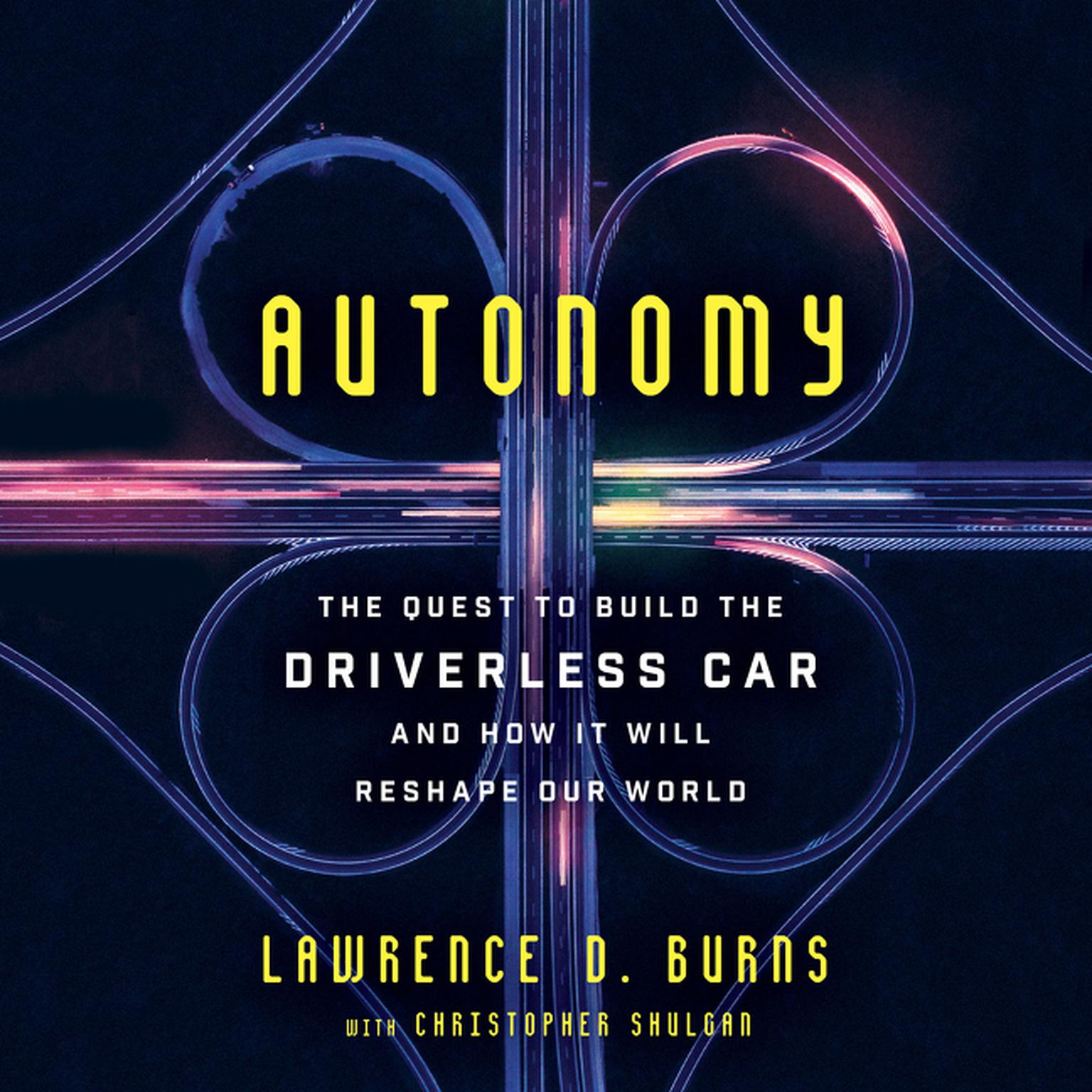 Printable Autonomy: The Quest to Build the Driverless Car-And How It Will Reshape Our World Audiobook Cover Art