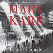 Tropic of Squalor: Poems Audiobook, by Mary Karr