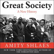 Great Society: A New History of the 1960s in America Audiobook, by Amity Shlaes