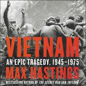 Vietnam: An Epic Tragedy, 1945-1975 Audiobook, by Max Hastings