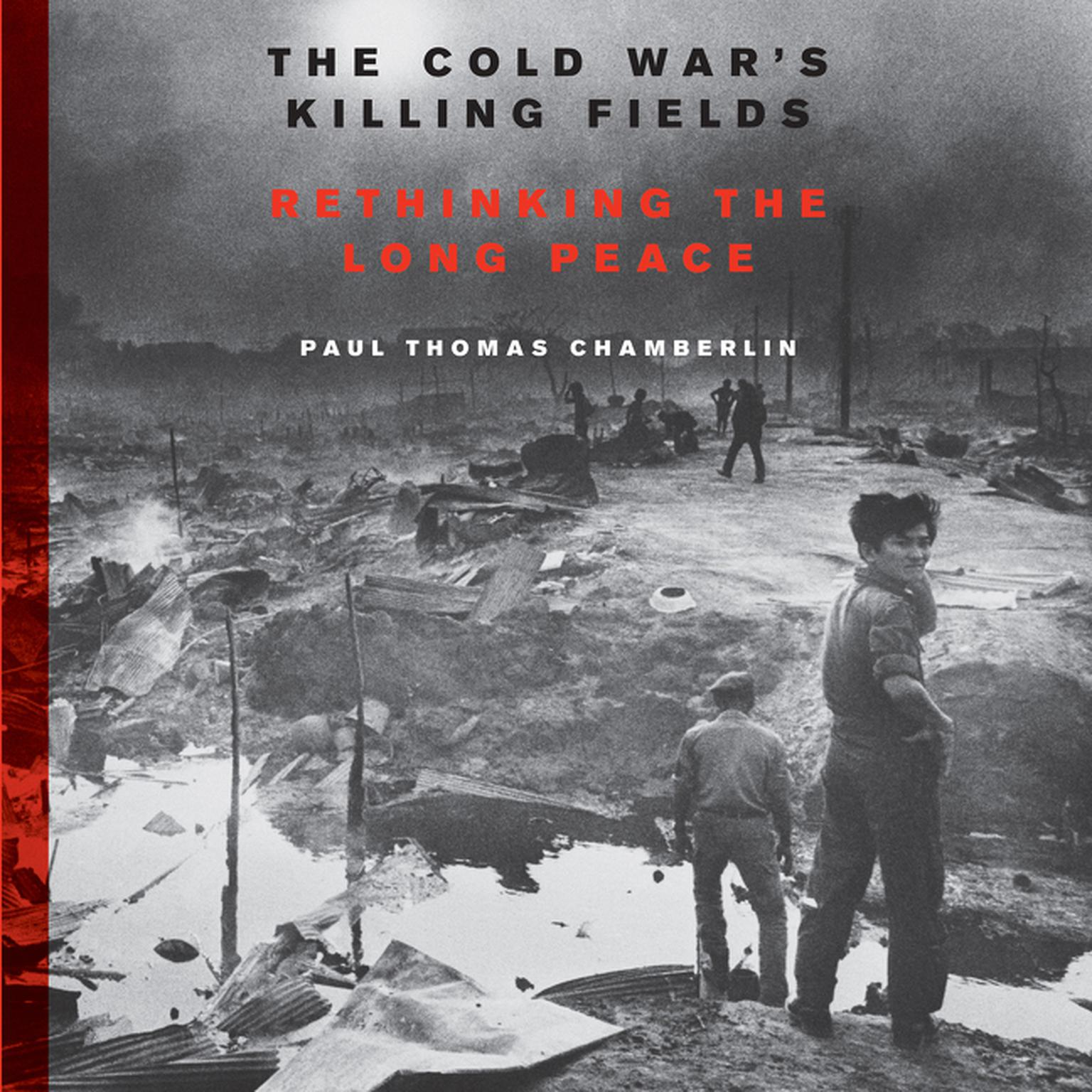 Printable The Cold War's Killing Fields: Rethinking the Long Peace Audiobook Cover Art