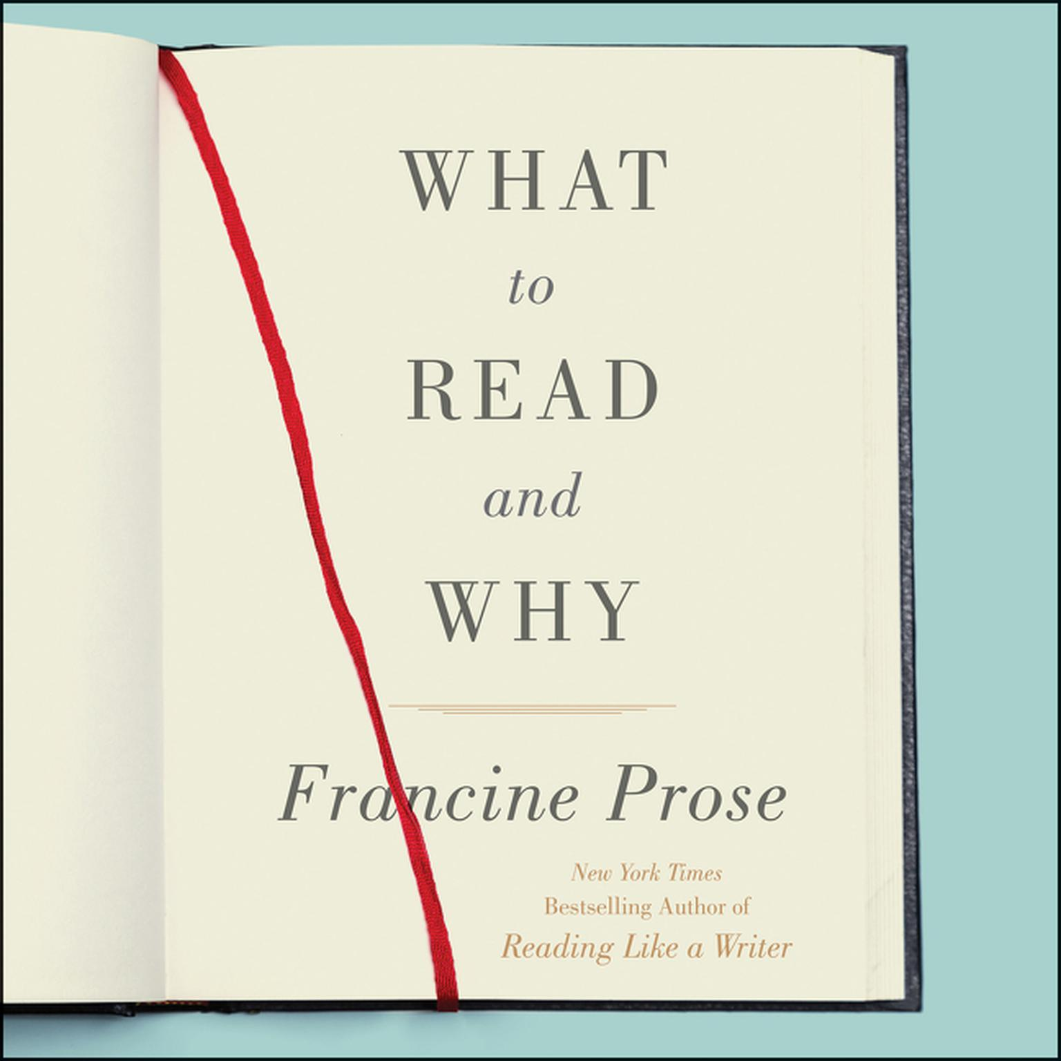 What to Read and Why Audiobook, by Francine Prose