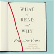 What to Read and Why Audiobook, by Francine Prose|
