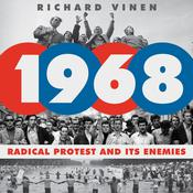 1968: Radical Protest and Its Enemies Audiobook, by Richard Vinen