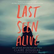 Last Seen Alive: A Novel Audiobook, by Claire Douglas